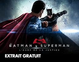 Minutes gratuites - Batman V Superman : l'Aube de la Justice